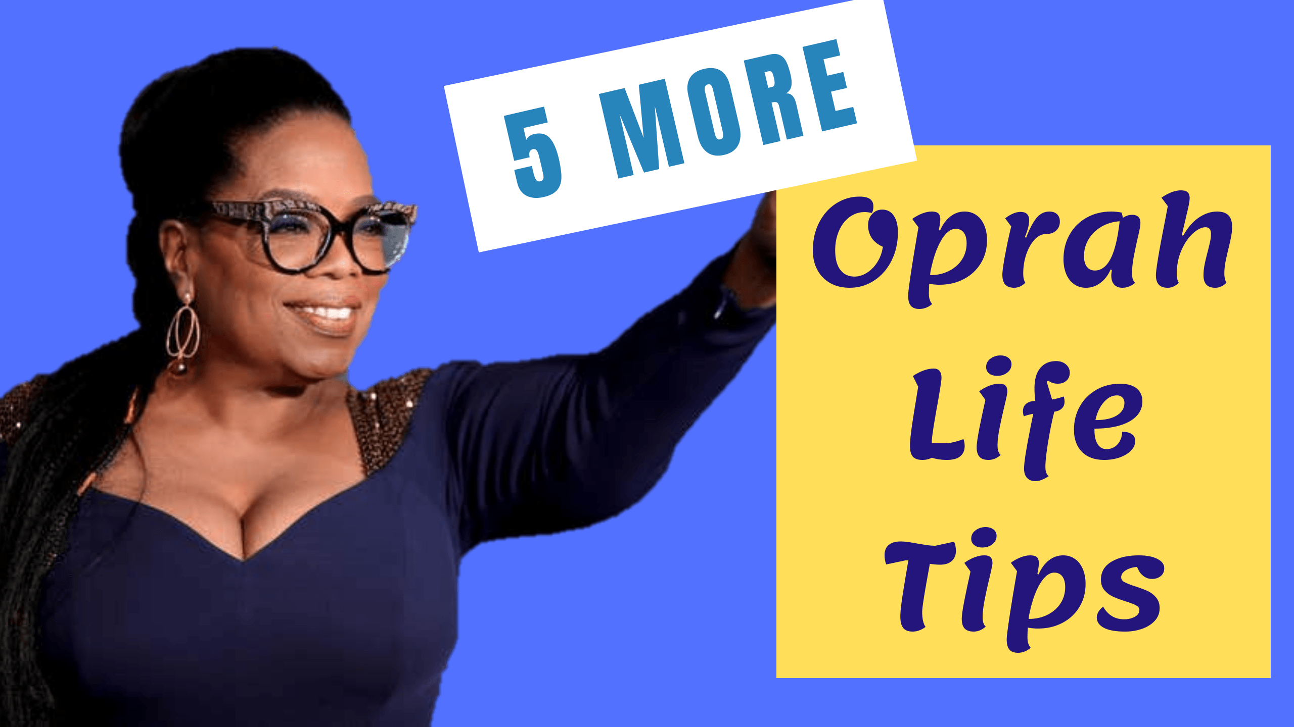 14 Tips from Oprah for the Working Woman Part 2